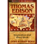 HEROES OF HISTORY<BR>Thomas Edison: Inspiration and Hard Work