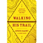 WALKING HIS TRAIL<br>Signs of God Along the Way