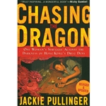 CHASING THE DRAGON<br>One Woman's Struggle Against the Darkness of Hong Kong's Drug Dens