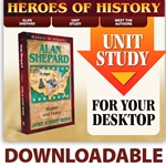 HEROES OF HISTORY<br>DOWNLOADABLE Unit Study Curriculum Guide<br>Alan Shepard