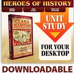 HEROES OF HISTORY<br>DOWNLOADABLE Unit Study Curriculum Guide<br>Clara Barton