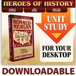 HEROES OF HISTORY<BR>DOWNLOADABLE Unit Study Curriculum Guide<br>Ronald Reagan
