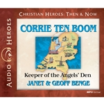 AUDIOBOOK: CHRISTIAN HEROES: THEN & NOW<br>Corrie ten Boom: Keeper of the Angel's Den