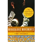 MIRACULOUS MOVEMENTS<br>How Hundreds of Thousands of Muslims Are Falling in Love With Jesus