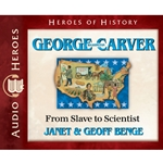 AUDIOBOOK: HEROES OF HISTORY<br> George Washington Carver: From Slave to Scientist