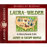 AUDIOBOOK: HEROES OF HISTORY<br>Laura Ingalls Wilder: A Storybook Life