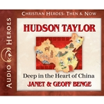 AUDIOBOOK: CHRISTIAN HEROES: THEN & NOW<br>Hudson Taylor: Deep in the Heart of China