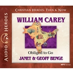 AUDIOBOOK: CHRISTIAN HEROES: THEN & NOW<br>William Carey: Obliged to Go