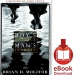 BOY'S PASSAGE - MAN'S JOURNEY Celebrating Your Son's Journey to Maturity<br>E-book downloads