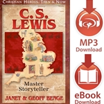 CHRISTIAN HEROES: THEN & NOW<br>C.S. Lewis: Master Storyteller<br>E-book downloads