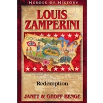 HEROES OF HISTORY<br>Louis Zamperini: Redemption