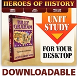 HEROES OF HISTORY<br>DOWNLOADABLE Unit Study Curriculum Guide<br>Billy Graham