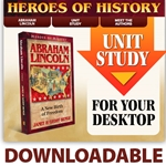 HEROES OF HISTORY<BR>DOWNLOADABLE Unit Study Curriculum Guide<br>Abraham Lincoln