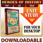 HEROES OF HISTORY<BR>DOWNLOADABLE Unit Study Curriculum Guide<br>William Penn