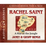 AUDIOBOOK: CHRISTIAN HEROES: THEN & NOW<br>Rache; Saint: A Star in the Jungle