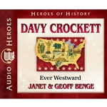 AUDIOBOOK: HEROES OF HISTORY<br>Davy Crockett: Ever Westward