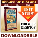 HEROES OF HISTORY<br>DOWNLOADABLE Unit Study Curriculum Guide<br>Willilam Bradford