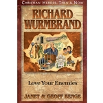 CHRISTIAN HEROES: THEN & NOW<br>Richard Wurmbrand: Love Your Enemies