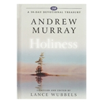 A 30 DAY DEVOTIONAL TREASURY<BR>Andrew Murray on Holiness