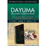 INTERNATIONAL ADVENTURES SERIES<BR>Dayuma: Life Under Waorani Spears