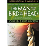 INTERNATIONAL ADVENTURES SERIES<BR>The Man With The Bird on His Head