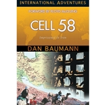 INTERNATIONAL ADVENTURES SERIES<BR>Cell 58: Imprisoned in Iran