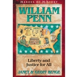 HEROES OF HISTORY<BR>William Penn: Liberty and Justice for All