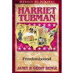 HEROES OF HISTORY<BR>Harriet Tubman: Freedombound
