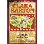 HEROES OF HISTORY<BR>Clara Barton: Courage under Fire