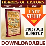 HEROES OF HISTORY<BR>DOWNLOADABLE Unit Study Curriculum Guide<br>Meriwether Lewis