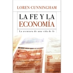 LA FE Y LA ECONOMIA<BR>La aventura de una vida de fe<br>Daring to Live on the Edge