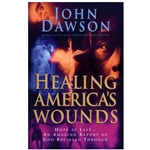 HEALING AMERICA'S WOUNDS<br>Hope at Last - an Amazing report of God Breaking Through