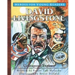 HEROES FOR YOUNG READERS<BR>David Livingstone: Courageous Explorer