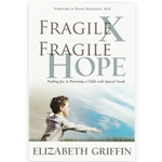 FRAGILE X, FRAGILE HOPE<br>Finding Joy in Parenting A Special Needs Child