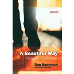 A BEAUTIFUL WAY<br>An Invitation to a Jesus-Centered Life