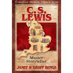CHRISTIAN HEROES: THEN & NOW<br>C.S. Lewis: Master Storyteller