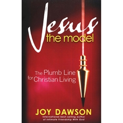 JESUS THE MODEL<br>The Plumb Line for Christian Living