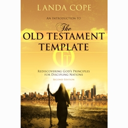 THE OLD TESTAMENT TEMPLATE<br>Rediscovering God's Principles for Discipling Nations