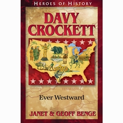 HEROES OF HISTORY<br>Davy Crockett: Ever Westward