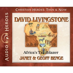 AUDIOBOOK: CHRISTIAN HEROES: THEN & NOW<br>David Livingstone: Africa's Trailblazer