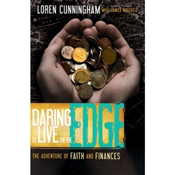 DARING TO LIVE ON THE EDGE<br>The Adventure of Faith and Finances