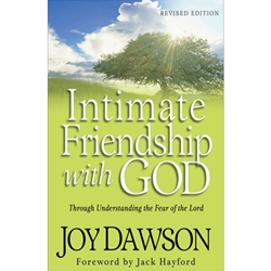 INTIMATE FRIENDSHIP WITH GOD<BR>Through Understanding the Fear of the Lord