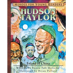 HEROES FOR YOUNG READERS<BR>Hudson Taylor: Friend of China