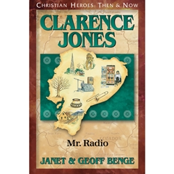 CHRISTIAN HEROES: THEN & NOW<BR>Clarence Jones: Mr. Radio