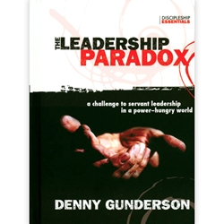 THE LEADERSHIP PARADOX<br>A Challenge to Servant Leadership in a Power-Hungry World