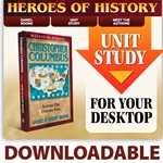 HEROES OF HISTORY<br>DOWNLOADABLE Unit Study Curriculum Guide<br>Christopher Columbus