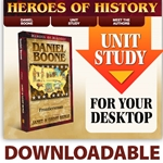 HEROES OF HISTORY<br>DOWNLOADABLE Unit Study Curriculum Guide<br>Daniel Boone
