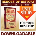 HEROES OF HISTORY<br>DOWNLOADABLE Unit Study Curriculum Guide<br>Captain John Smith