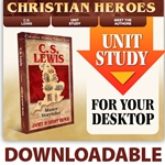 CHRISTIAN HEROES: THEN &amp; NOW<br>DOWNLOADABLE Unit Study Curriculum Guide<br>C.S. Lewis