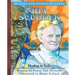 HEROES FOR YOUNG READERS<br>Ida Scudder: Healing in India